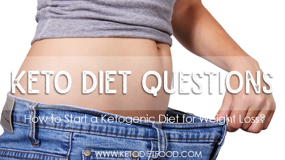 How to Start a Ketogenic Diet for Weight Loss
