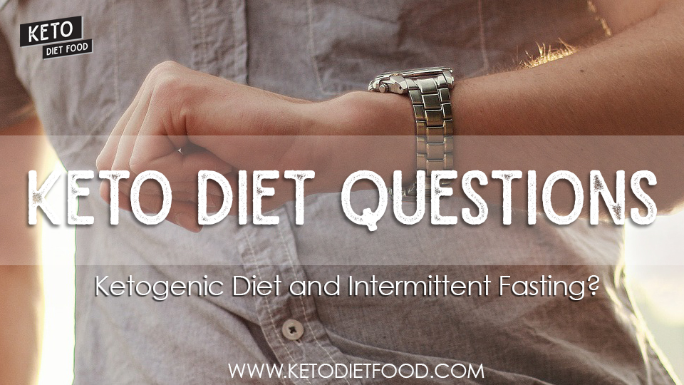 intermittent fasting vs keto diet, 16/8 intermittent fasting ketosis, keto intermittent fasting reddit, fasting to induce ketosis, intermittent fasting keto bodybuilding, ketogenic diet and intermittent fasting
